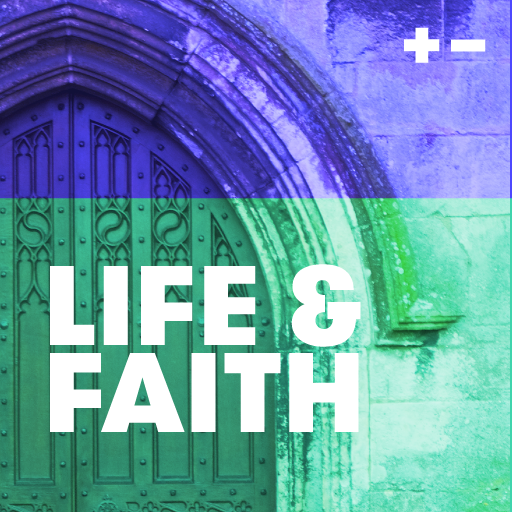 Life & Faith by the Centre for Public Christianity